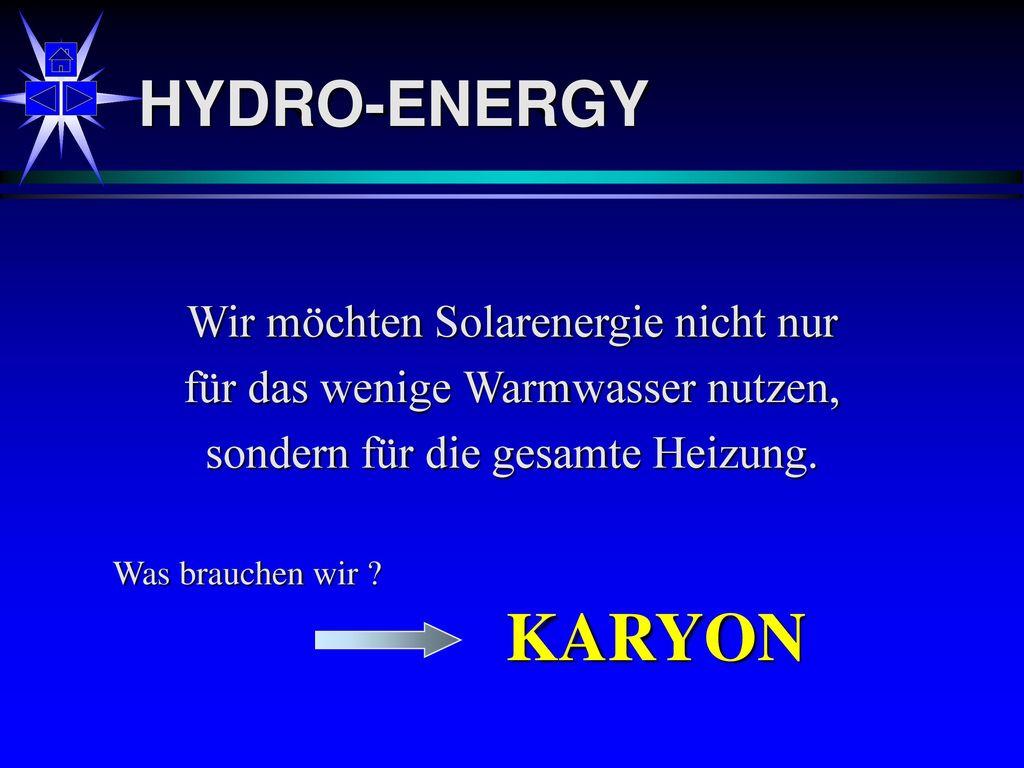 KARYON HYDRO-ENERGY Wir möchten Solarenergie nicht nur