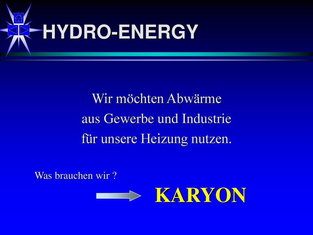 KARYON HYDRO-ENERGY Wir möchten Abwärme aus Gewerbe und Industrie
