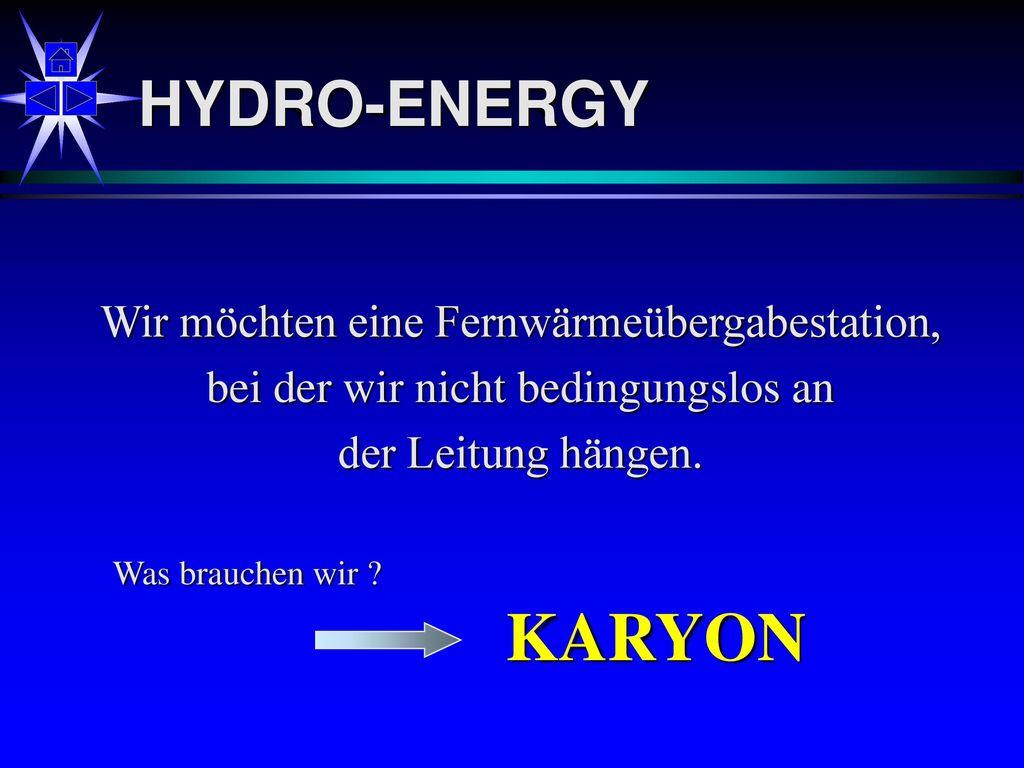 KARYON HYDRO-ENERGY Wir möchten eine Fernwärmeübergabestation,