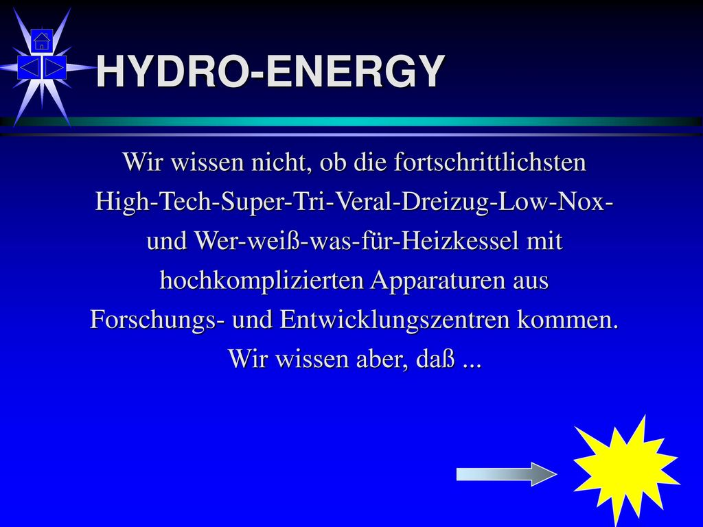 HYDRO-ENERGY Wir wissen nicht, ob die fortschrittlichsten
