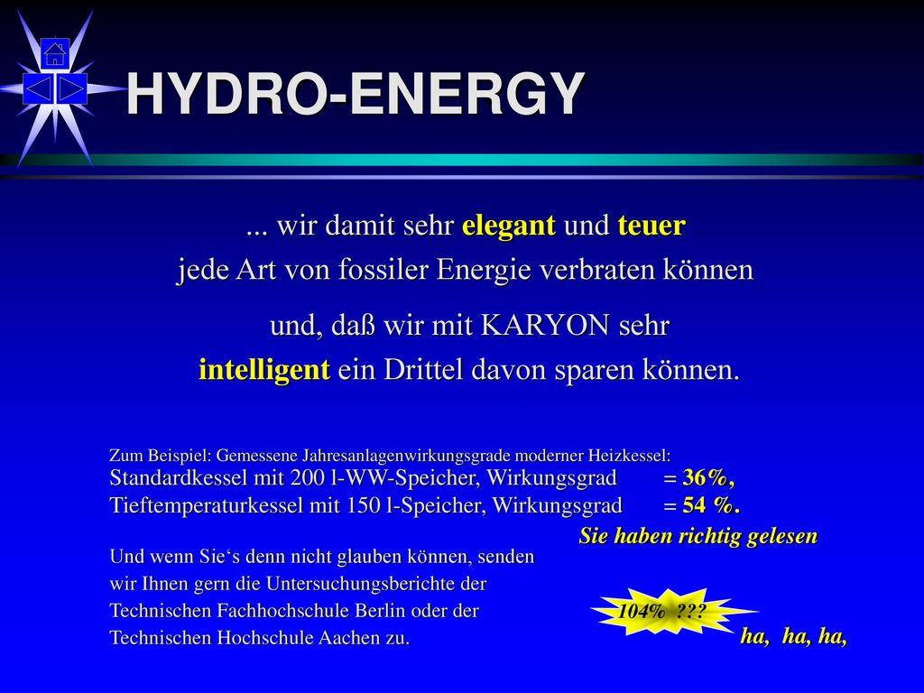 HYDRO-ENERGY ... wir damit sehr elegant und teuer