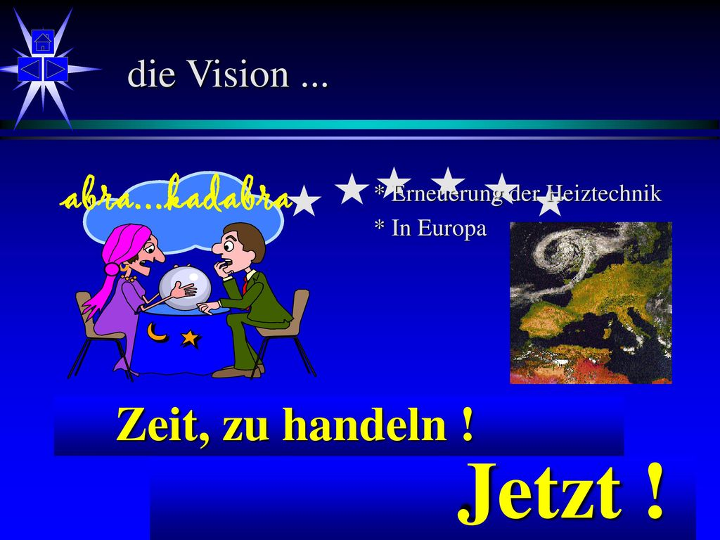 Jetzt ! Zeit, zu handeln ! abra...kadabra die Vision ...