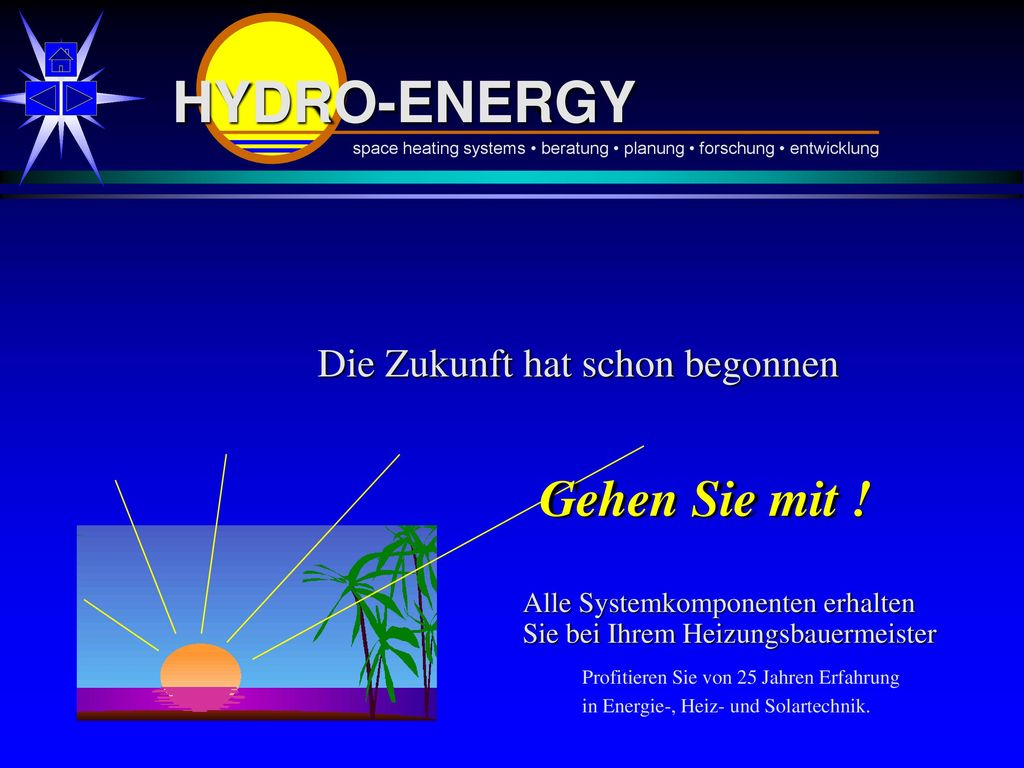 HYDRO-ENERGY Gehen Sie mit ! Die Zukunft hat schon begonnen