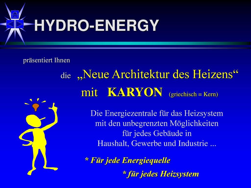 HYDRO-ENERGY mit KARYON (griechisch = Kern)