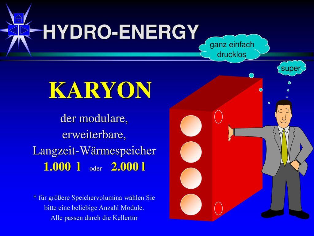 KARYON HYDRO-ENERGY der modulare, erweiterbare, Langzeit-Wärmespeicher