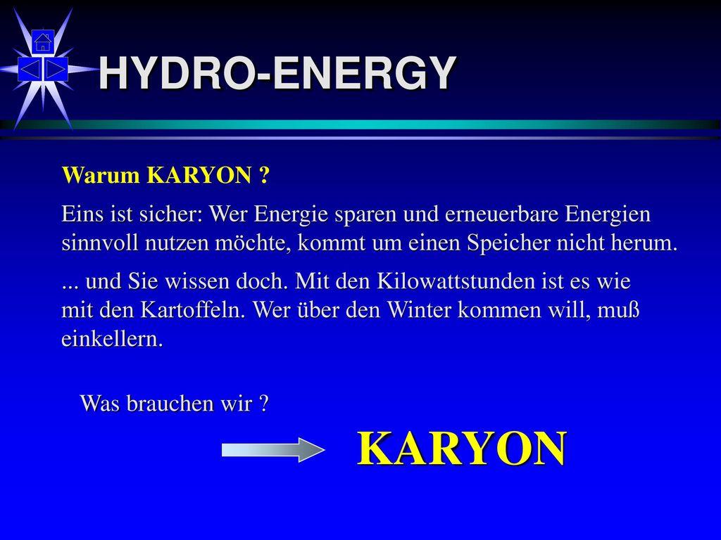 KARYON HYDRO-ENERGY Warum KARYON