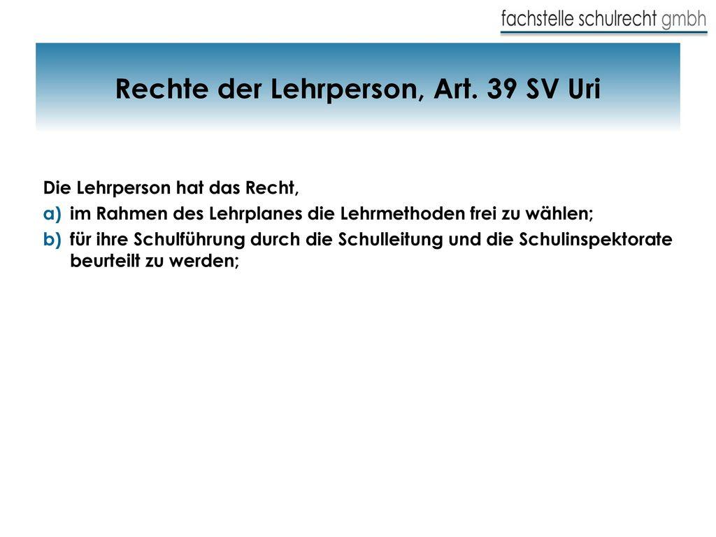 Rechte der Lehrperson, Art. 39 SV Uri