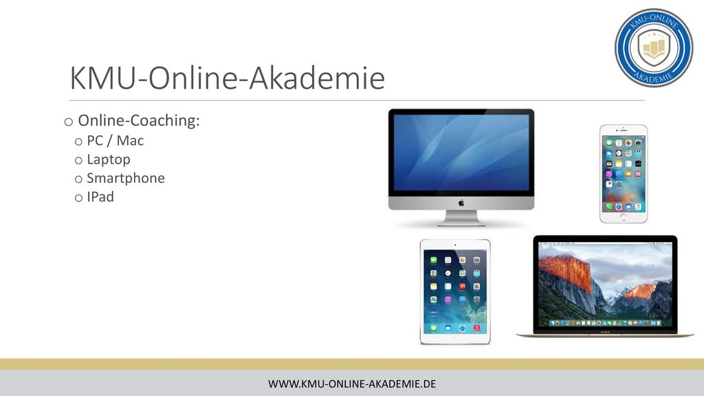 KMU-Online-Akademie Online-Coaching: PC / Mac Laptop Smartphone IPad