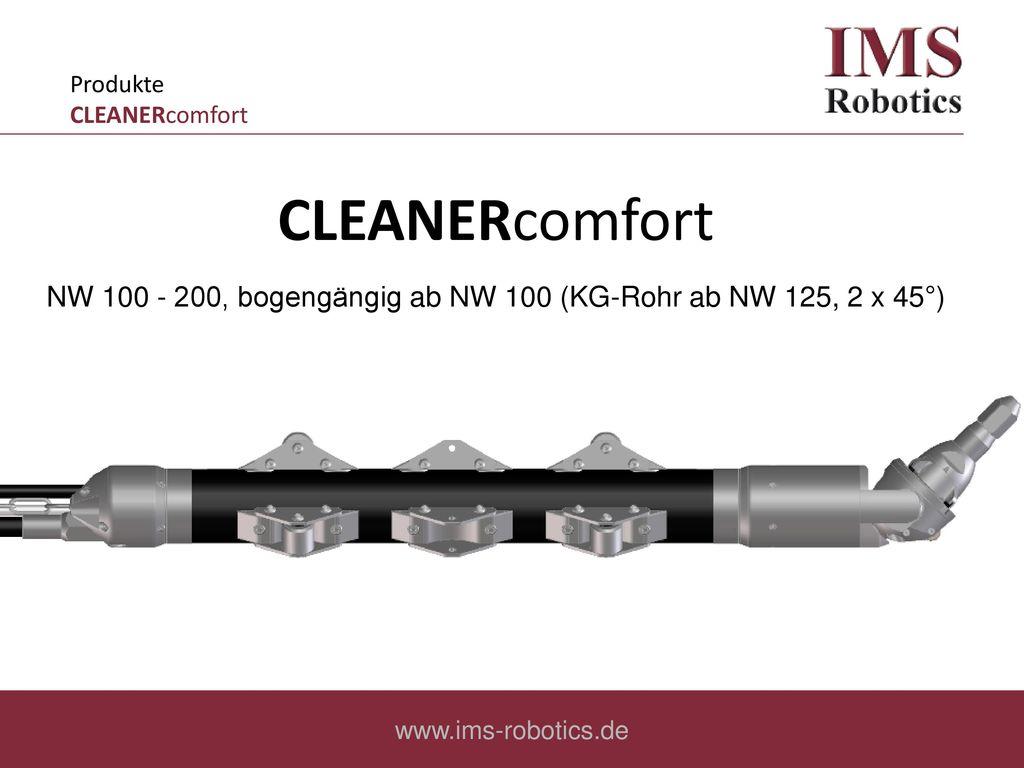 NW 100 - 200, bogengängig ab NW 100 (KG-Rohr ab NW 125, 2 x 45°)