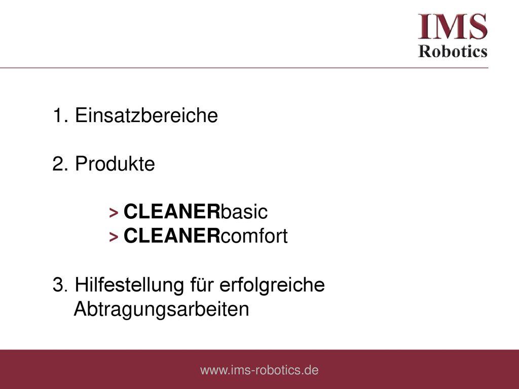 ˃ CLEANERbasic ˃ CLEANERcomfort 3. Hilfestellung für erfolgreiche
