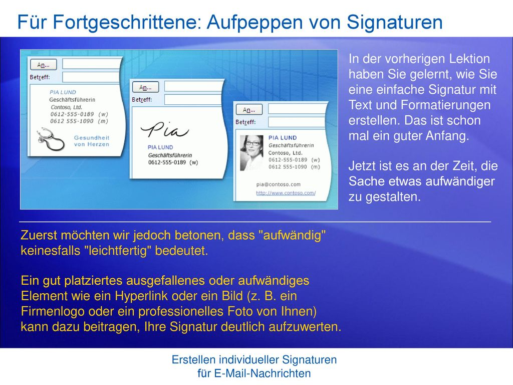 Für Fortgeschrittene: Aufpeppen von Signaturen