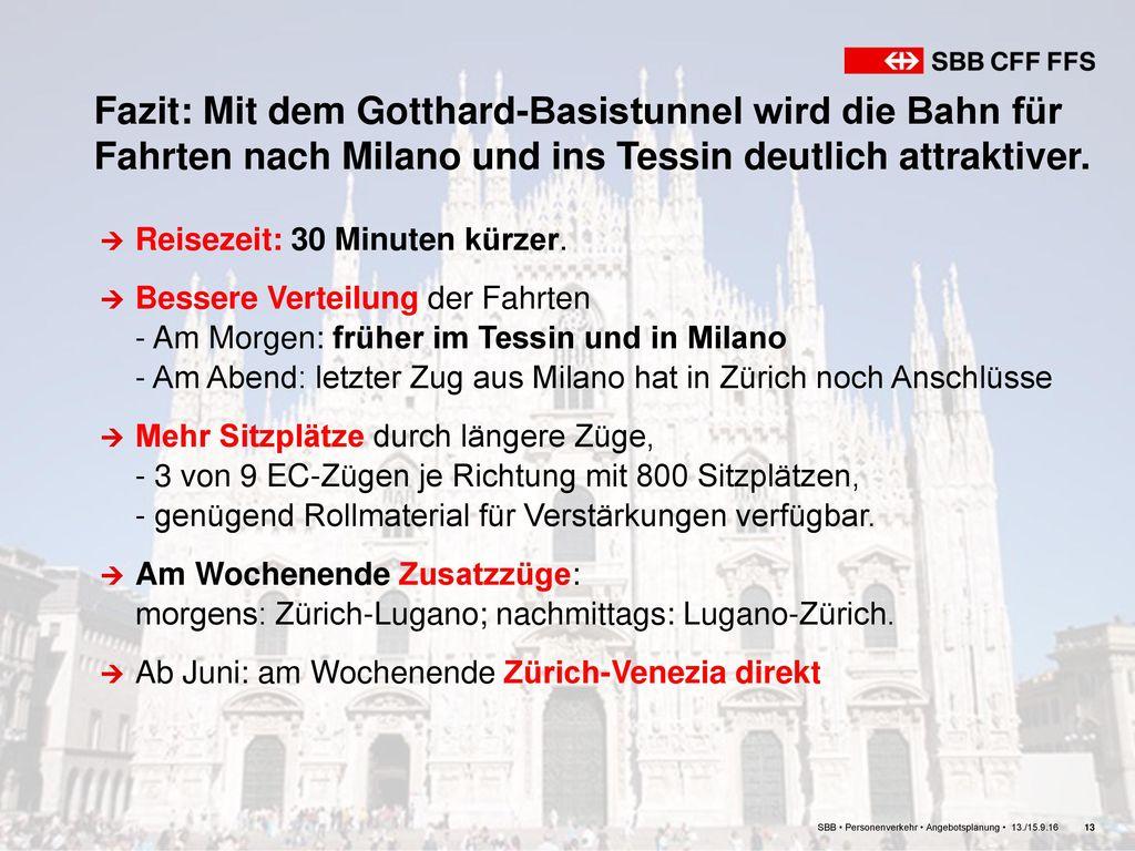 Fazit: Mit dem Gotthard-Basistunnel wird die Bahn für Fahrten nach Milano und ins Tessin deutlich attraktiver.