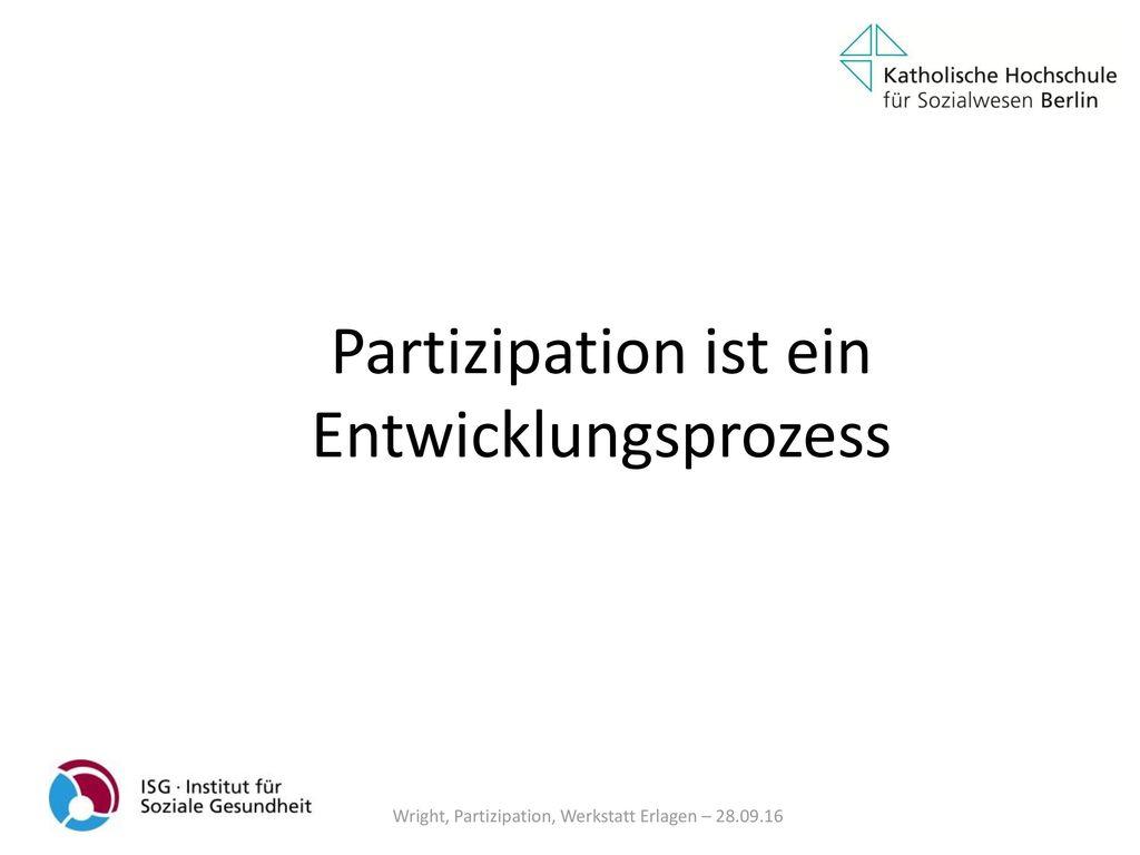 Partizipation ist ein Entwicklungsprozess