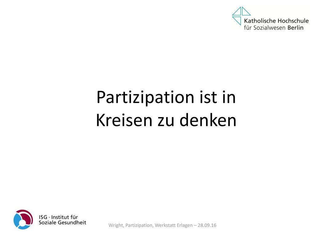 Partizipation ist in Kreisen zu denken