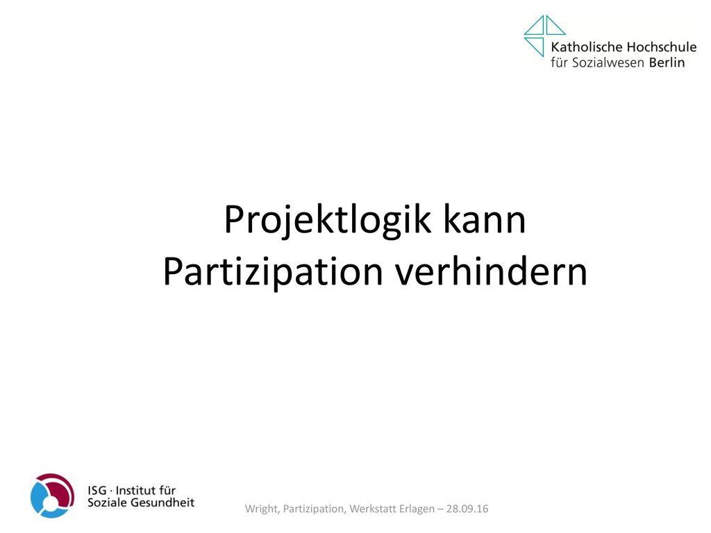 Projektlogik kann Partizipation verhindern