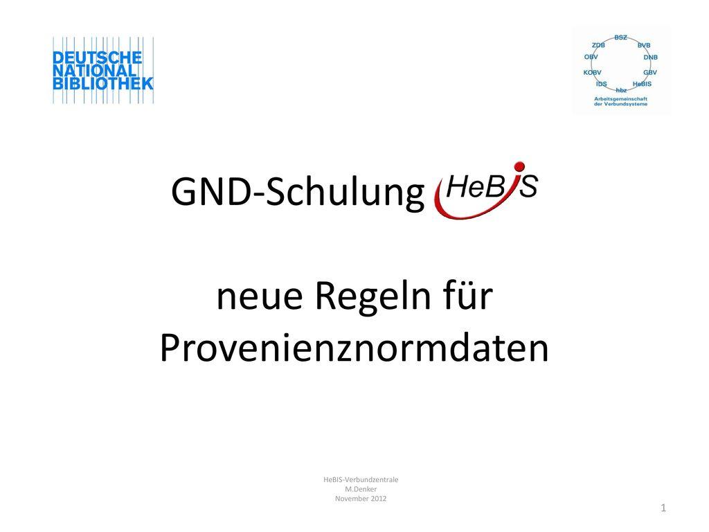 GND-Schulung HeBIS neue Regeln für Provenienznormdaten