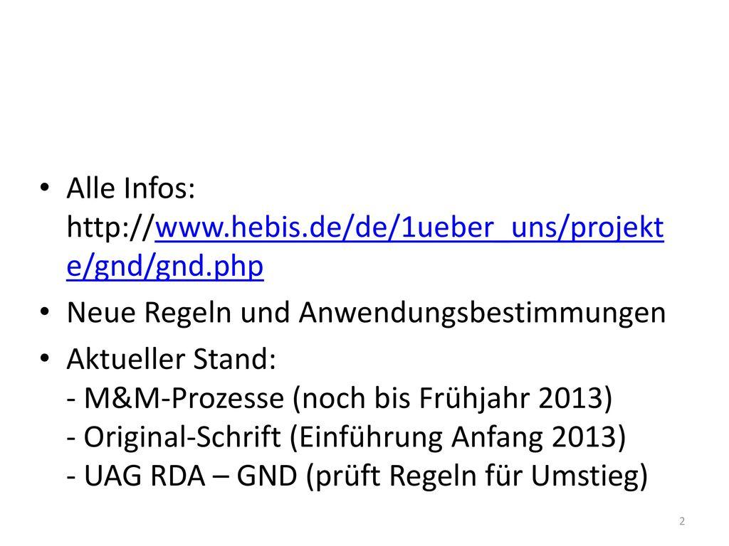 Alle Infos: http://www.hebis.de/de/1ueber_uns/projekte/gnd/gnd.php