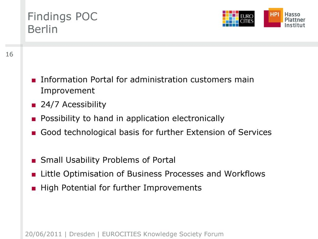 Findings POC Berlin 16. Information Portal for administration customers main Improvement. 24/7 Acessibility.