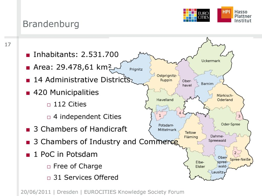 Brandenburg Inhabitants: 2.531.700 Area: 29.478,61 km²