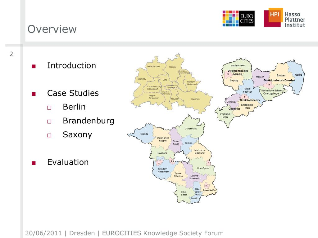 Overview Introduction Case Studies Berlin Brandenburg Saxony
