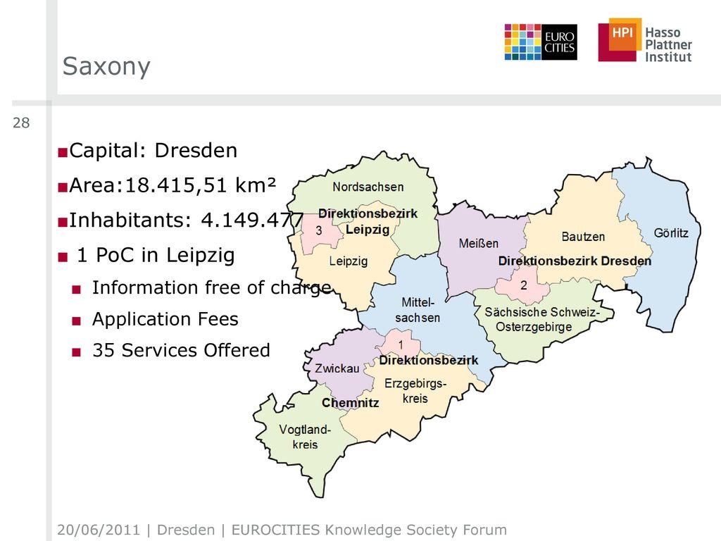Saxony Capital: Dresden Area:18.415,51 km² Inhabitants: 4.149.477