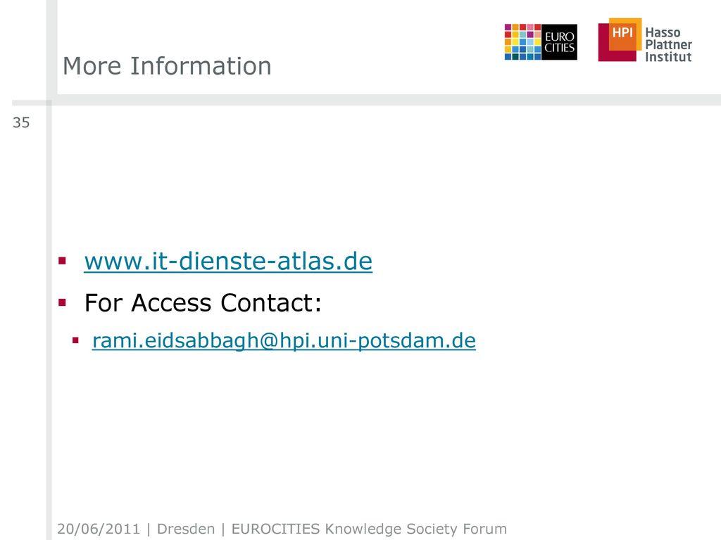 More Information www.it-dienste-atlas.de For Access Contact: