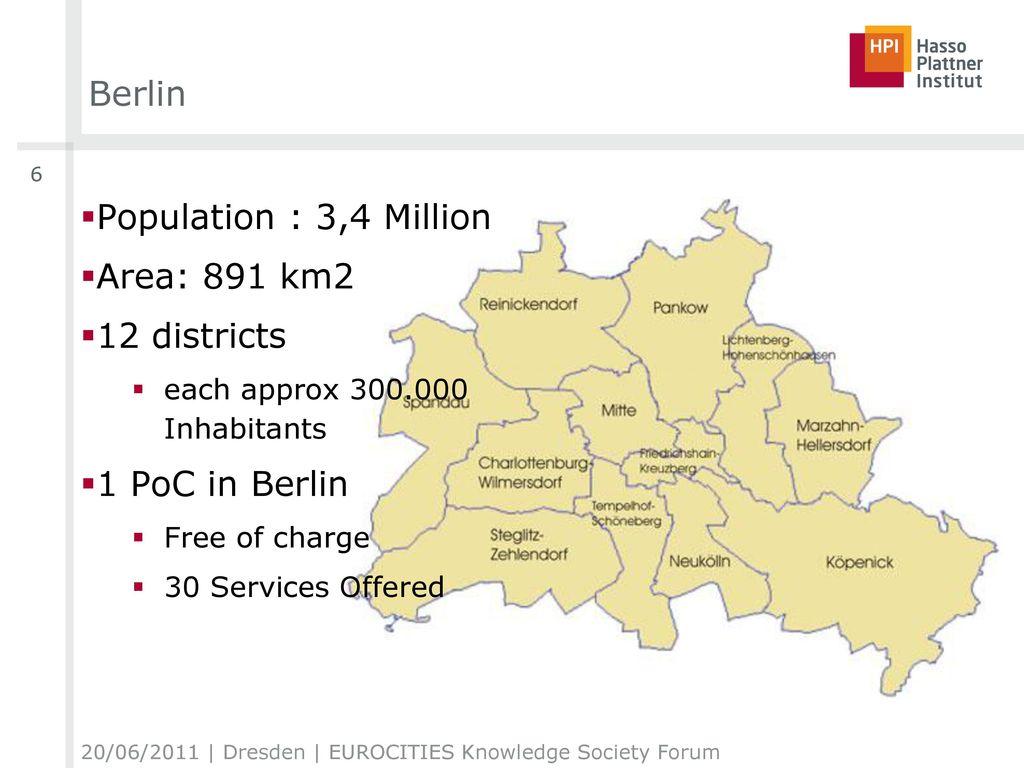 Berlin Population : 3,4 Million Area: 891 km2 12 districts