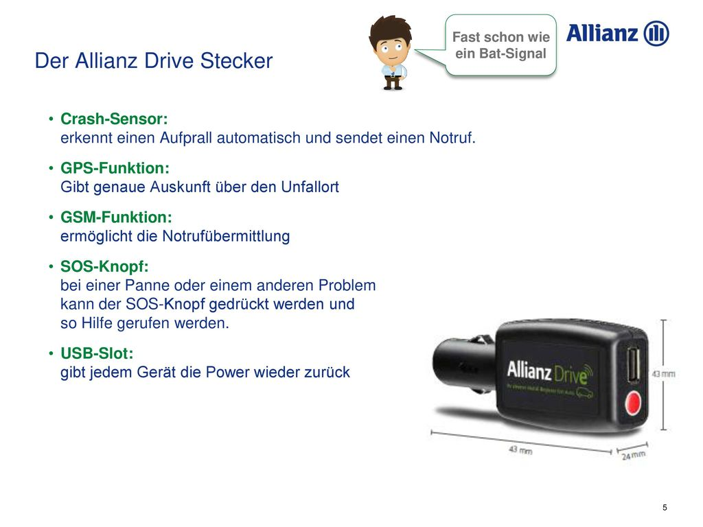 Der Allianz Drive Stecker