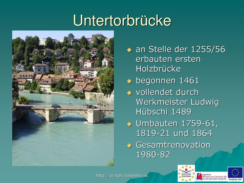 Untertorbrücke an Stelle der 1255/56 erbauten ersten Holzbrücke