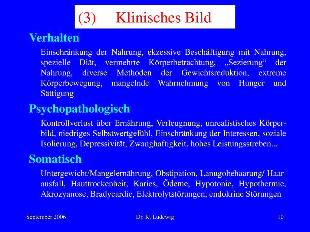 (3) Klinisches Bild Verhalten Psychopathologisch Somatisch