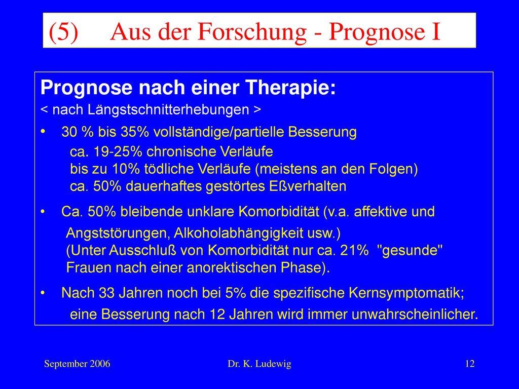 (5) Aus der Forschung - Prognose I