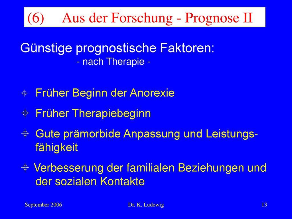 (6) Aus der Forschung - Prognose II
