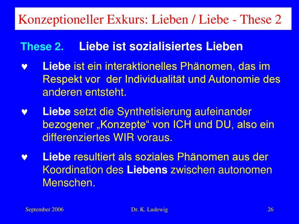 Konzeptioneller Exkurs: Lieben / Liebe - These 2