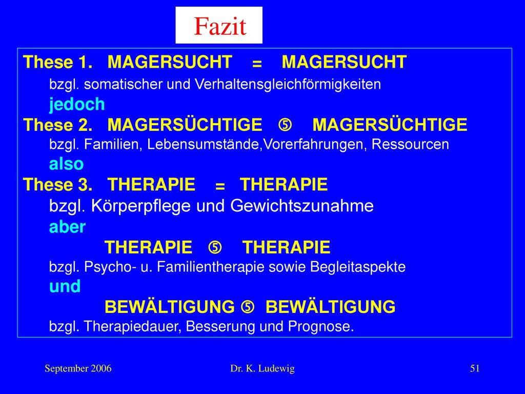 Fazit These 1. MAGERSUCHT = MAGERSUCHT jedoch