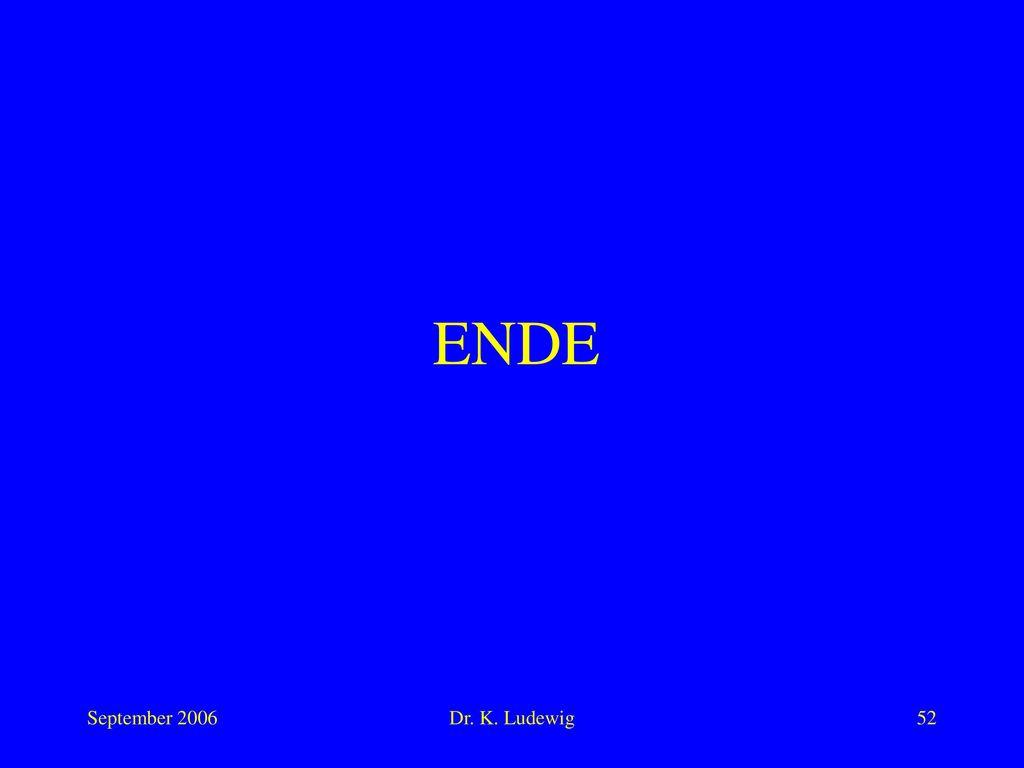 ENDE September 2006 Dr. K. Ludewig