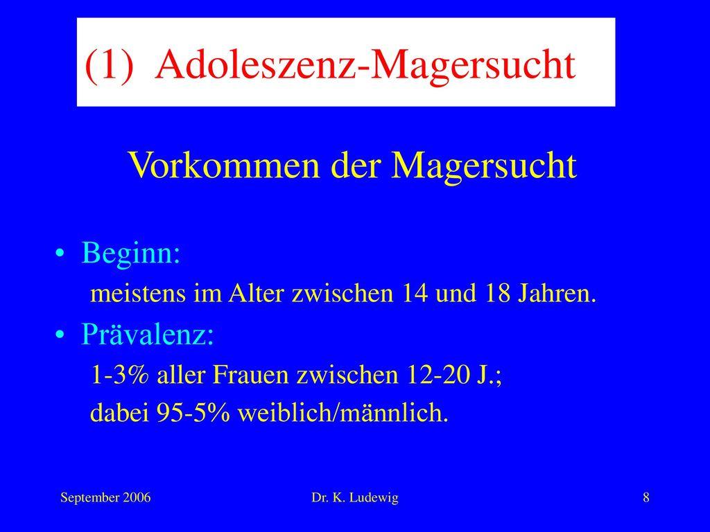 (1) Adoleszenz-Magersucht