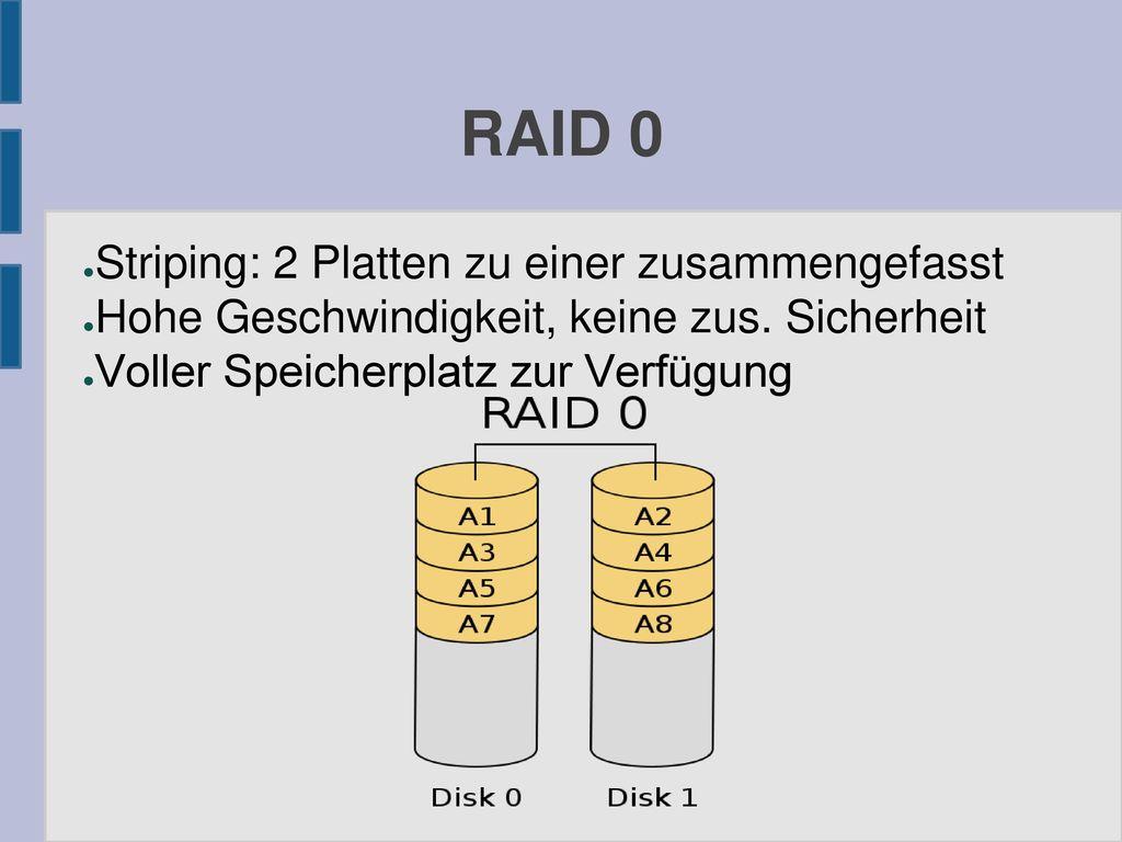 RAID 0 Striping: 2 Platten zu einer zusammengefasst