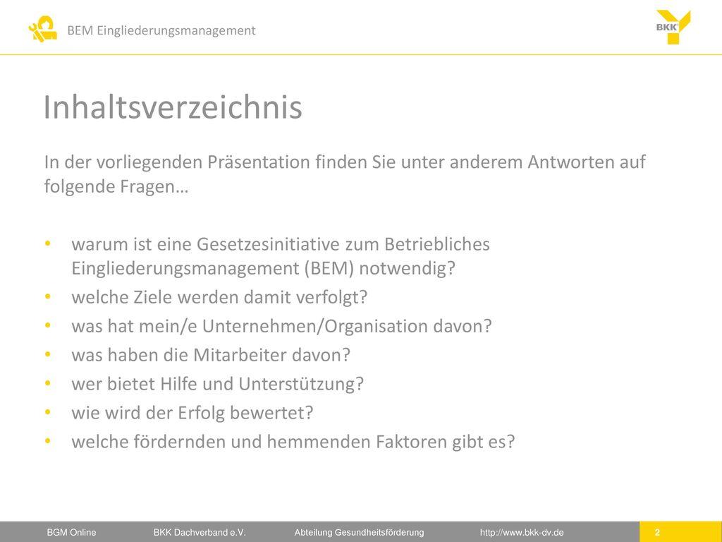 Inhaltsverzeichnis In der vorliegenden Präsentation finden Sie unter anderem Antworten auf folgende Fragen…
