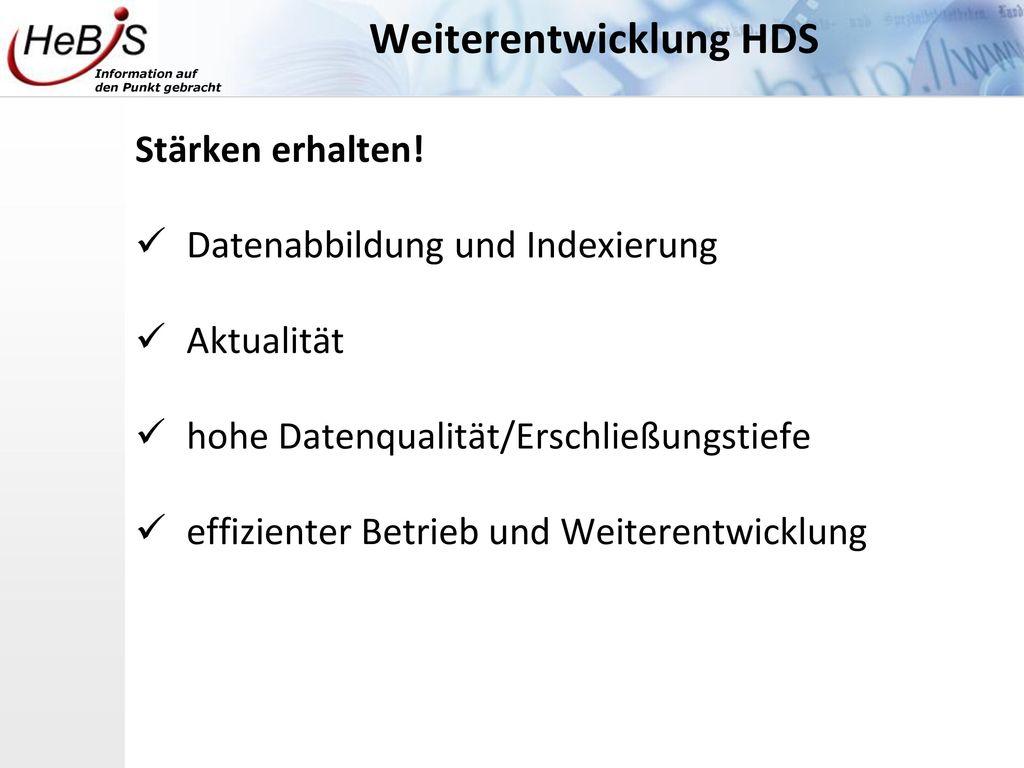 Weiterentwicklung HDS