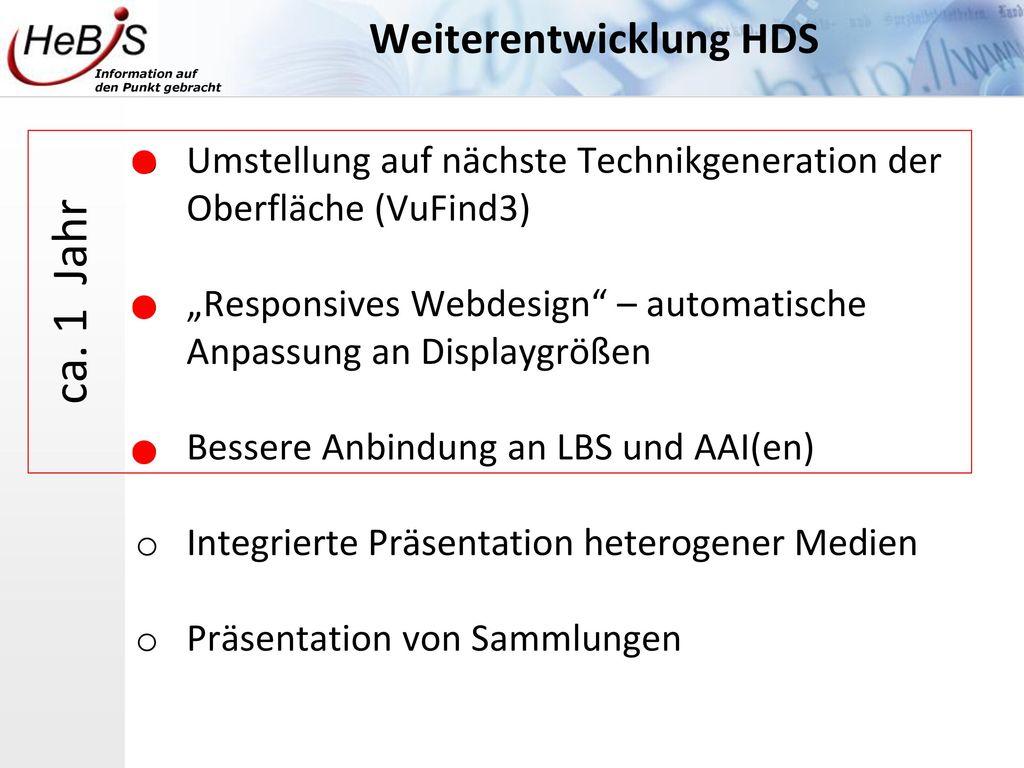 ca. 1 Jahr Weiterentwicklung HDS