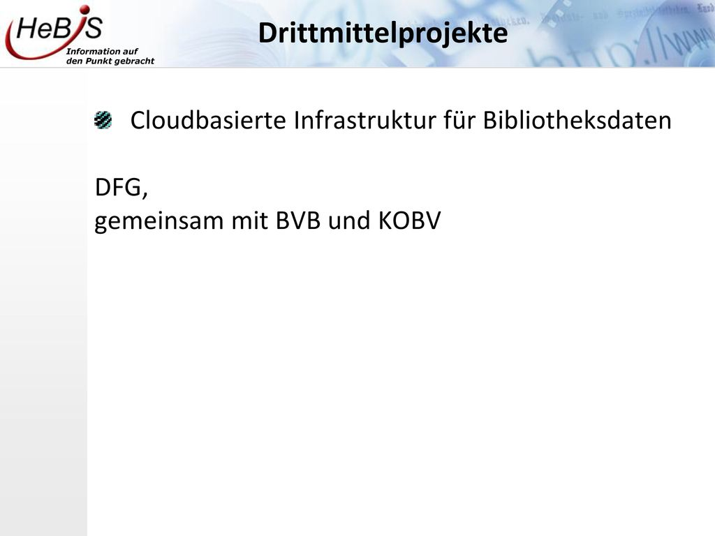 Drittmittelprojekte Cloudbasierte Infrastruktur für Bibliotheksdaten