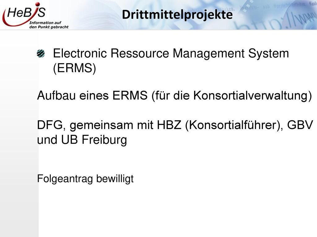 Drittmittelprojekte Electronic Ressource Management System (ERMS)