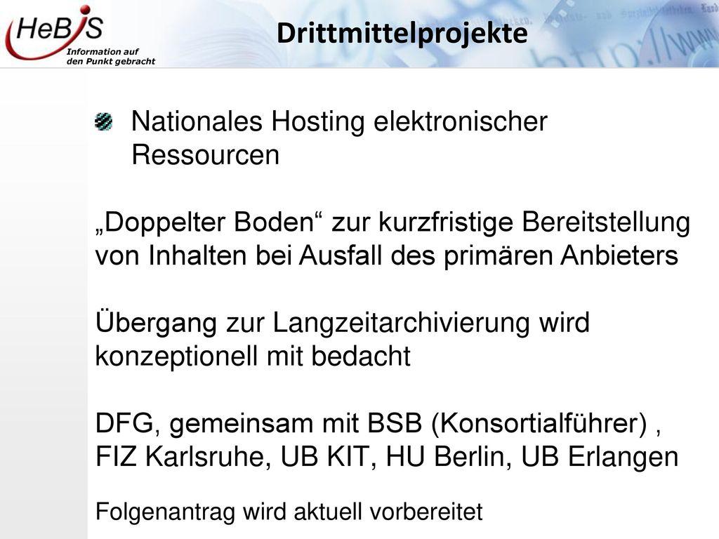 Drittmittelprojekte Nationales Hosting elektronischer Ressourcen