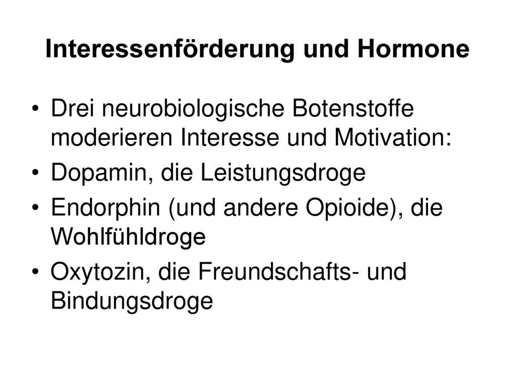 Interessenförderung und Hormone