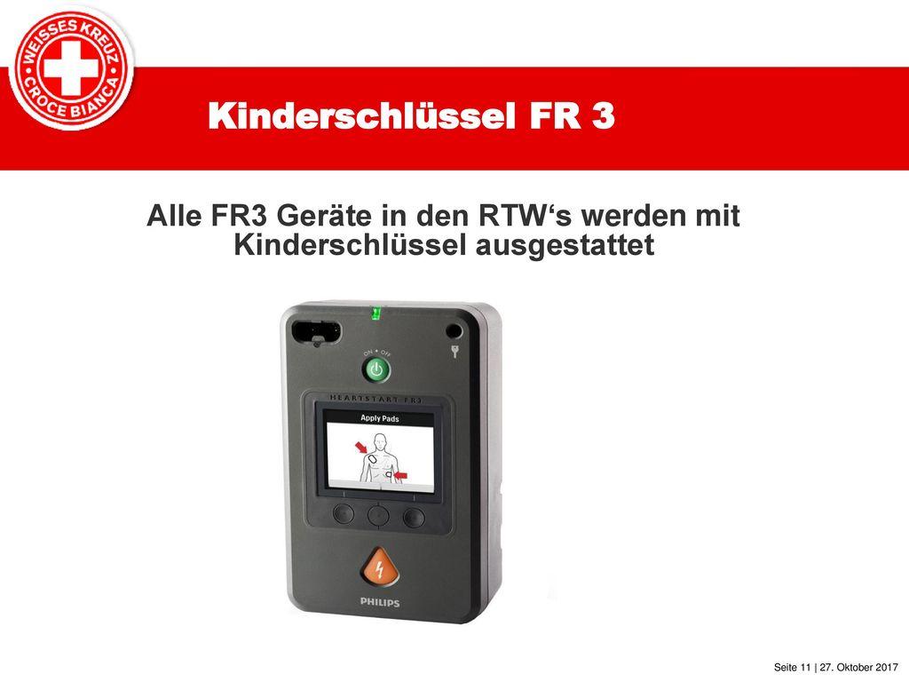Alle FR3 Geräte in den RTW's werden mit Kinderschlüssel ausgestattet