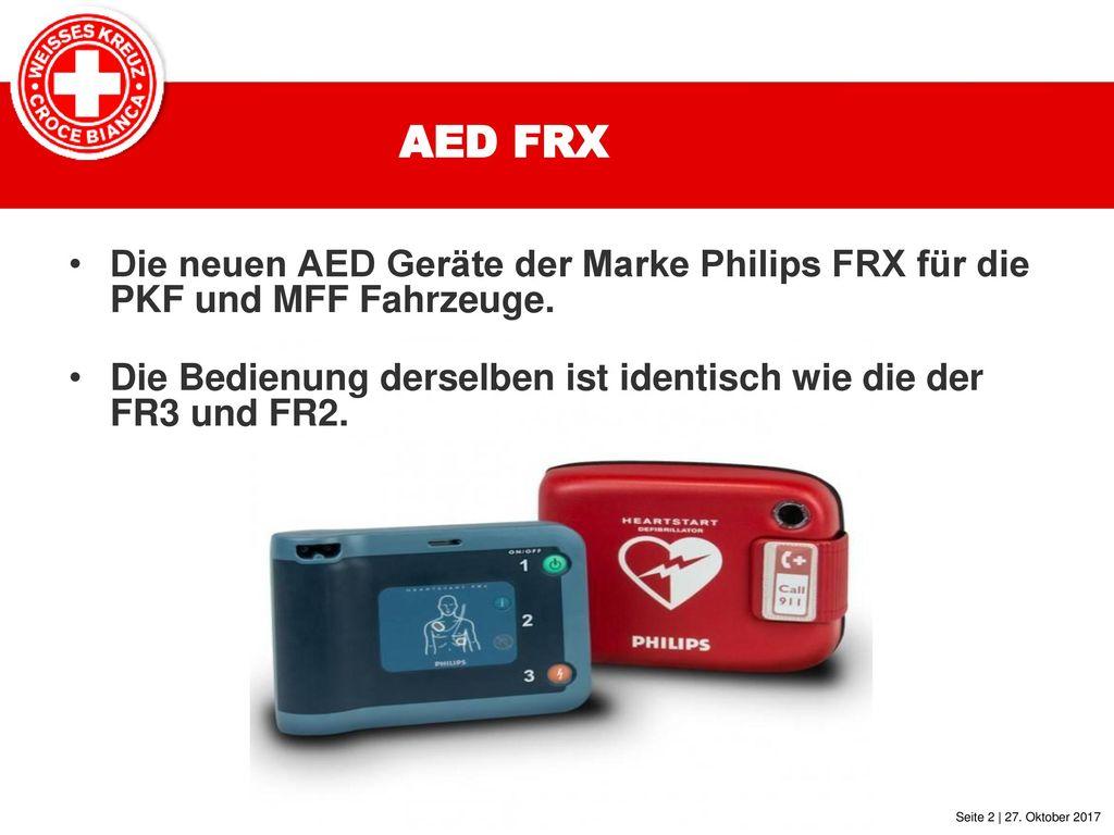 AED FRX Die neuen AED Geräte der Marke Philips FRX für die PKF und MFF Fahrzeuge.