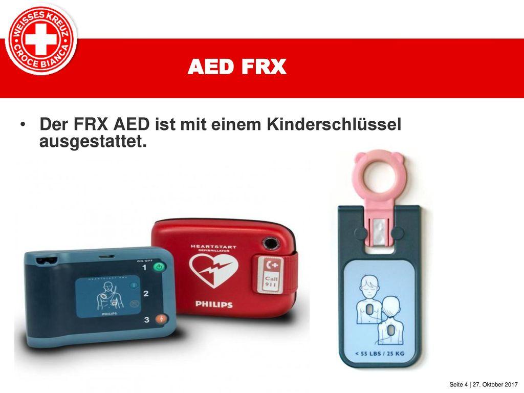 AED FRX Der FRX AED ist mit einem Kinderschlüssel ausgestattet.