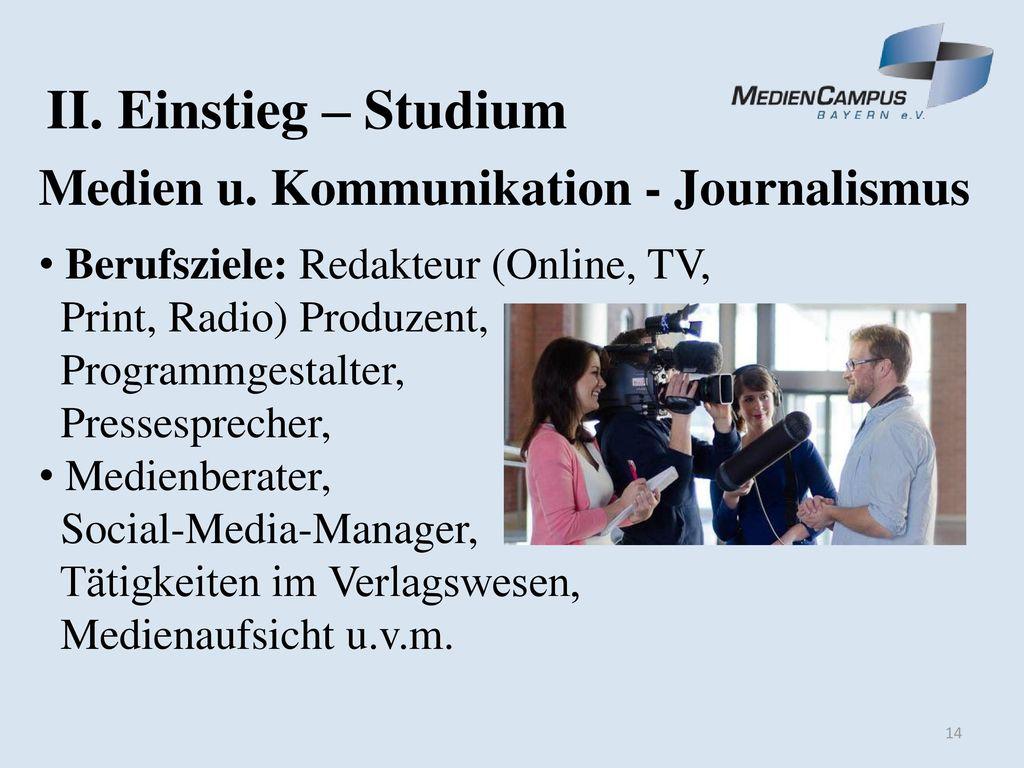 II. Einstieg – Studium Medien u. Kommunikation - Journalismus