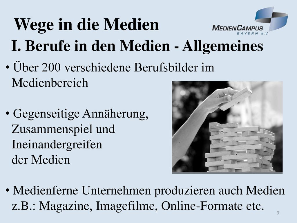 Wege in die Medien I. Berufe in den Medien - Allgemeines