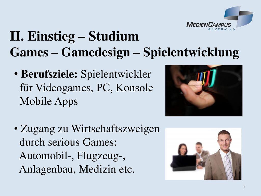 II. Einstieg – Studium Games – Gamedesign – Spielentwicklung